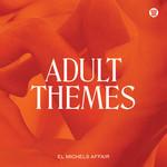 [New] El Michels Affair: Adult Themes (white vinyl)