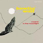 [New] Howlin' Wolf: Moanin' In The Moonlight (mono mix, 4 bonus tracks)