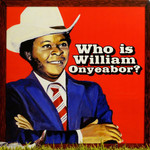 [New] Onyeabor, William: World Psychedelic Classics 5: Who Is William Onyeabor (3LP)