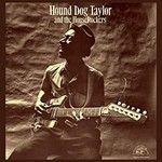 [New] Taylor, Hound Dog: Hound Dog Taylor And The House Rockers