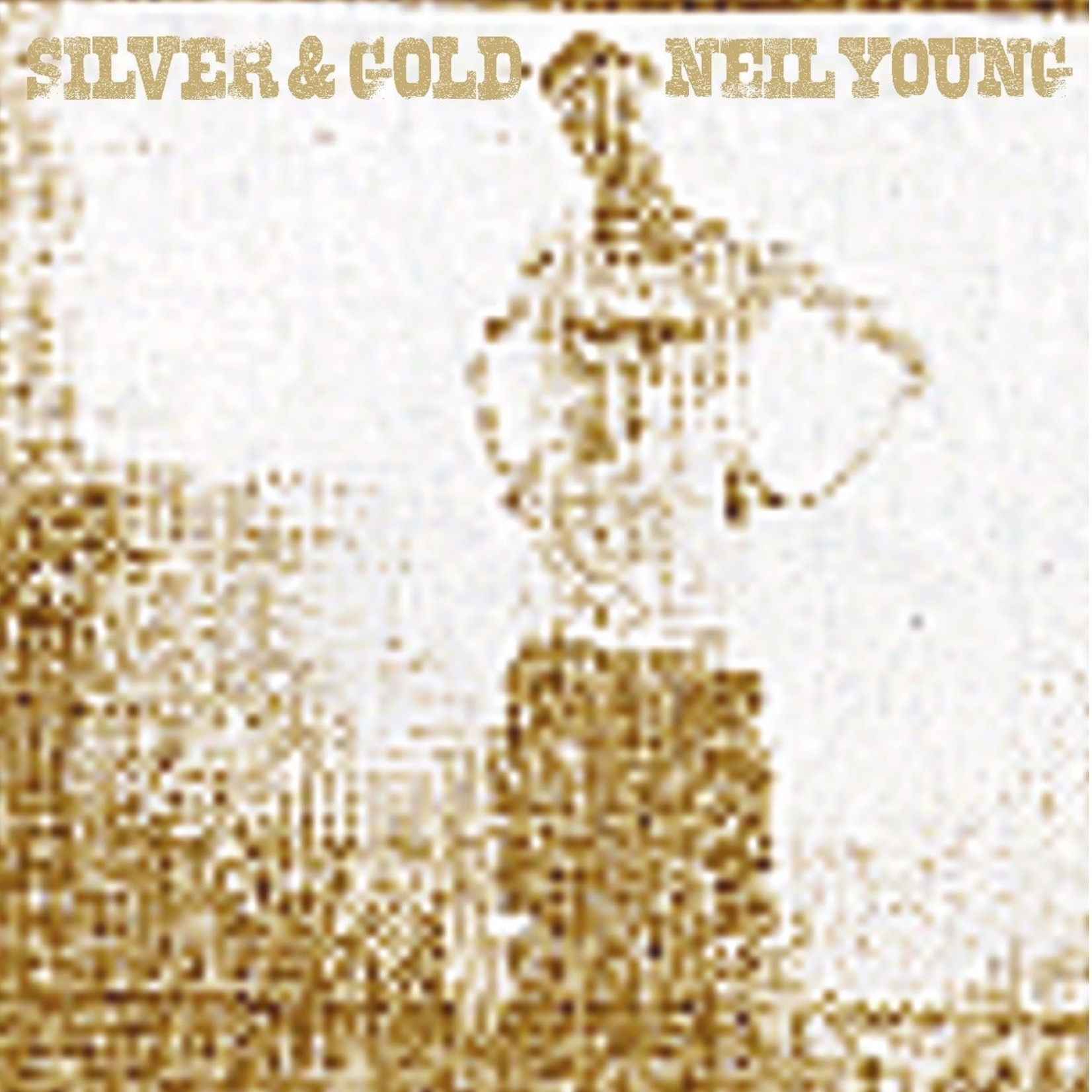 [New] Young, Neil: Silver And Gold