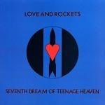 [Vintage] Love & Rockets: Seventh Dream of Teenage Heaven