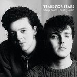 [New] Tears For Fears: Songs From The Big Chair