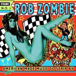 [New] Zombie, Rob (White Zombie): American Made Music To Strip By (2LP)