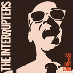 [New] Interrupters: Say It Out Loud