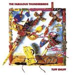 [Vintage] Fabulous Thunderbirds: Tuff Enuff