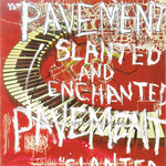 [New] Pavement: Slanted And Enchanted