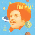 [New] Maia, Tim: Nobody Can Live Forever: The Existential Soul of Tim Maia (2LP)