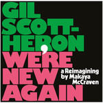 [New] Scott-Heron, Gil: We're New Again: A Reimangining by Makaya McCraven