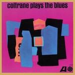 [New] Coltrane, John: Plays The Blues