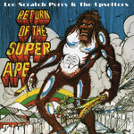 [New] Perry, Lee Scratch & the Upsetters: Return Of The Super Ape