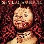 [New] Sepultura: Roots (2LP, Expanded Ed.)