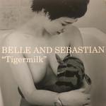 [New] Belle And Sebastian: Tigermilk