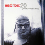 [New] Matchbox 20: Yourself Or Someone Like You