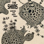 [New] Shins: Wincing The Night Away