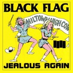 [New] Black Flag: Jealous Again