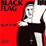 [New] Black Flag: Slip It In