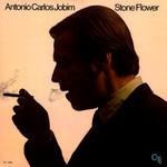 [New] Jobim, Antonio Carlos: Stone Flower
