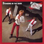 [Vintage] Platinum Blonde: Standing in the Dark