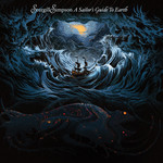 [New] Simpson, Sturgill: A Sailor's Guide To Earth