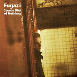 [New] Fugazi: Steady Diet Of Nothing