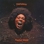 [New] Funkadelic: Maggot Brain