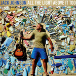 [New] Johnson, Jack: All The Light Above It Too