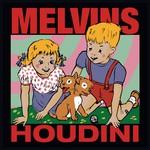 [New] Melvins: Houdini
