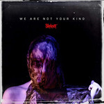 [New] Slipknot: We Are Not Your Kind
