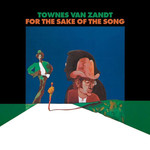 [New] Van Zandt, Townes: For The Sake Of The Song