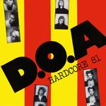 [New] D.O.A.: Hardcore '81 (40th Anniversary Ed., 3 bonus track)