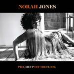 [New] Jones, Norah: Pick Me Up Off The Floor