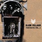 [New] Slum Village: Fan-Tas-Tic, Vol. 2 (2LP)