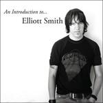 [New] Smith, Elliott: An Introduction To Elliott Smith
