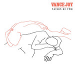 [New] Vance Joy: Nation Of Two