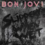 [New] Bon Jovi: Slippery When Wet
