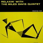 [New] Davis, Miles: Relaxin' With The Miles Davis Quintet
