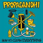 [New] Propagandhi: How To Clean Everything (3 bonus tracks)