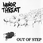 [New] Minor Threat: Out Of Step