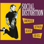 [New] Social Distortion: Somewhere Between Heaven And Hell