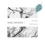 [New] Ashikawa, Satoshi: Still Way (Wave Notation 2)