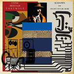 [New] Ethnic Heritage Ensemble: Be Known: Ancient / Future / Music (2LP)