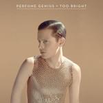 [New] Perfume Genius: Too Bright