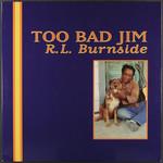[New] Burnside, R.L.: Too Bad Jim