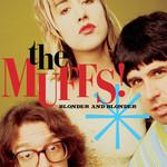 [New] Muffs: Blonder And Blonder