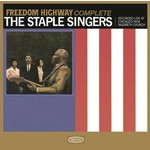 [New] Staple Singers: Freedom Highway Complete (Recorded Live At Chicago's New Nazareth Church)