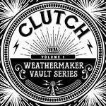 [New] Clutch: The Weathermaker Vault Series Vol. 1