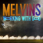 [New] Melvins: Working With God