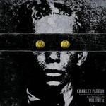 [New] Patton, Charley: Complete Recorded Works In Chronological Order Vol. 4