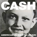 [New] Cash, Johnny: American VI: Ain't No Grave